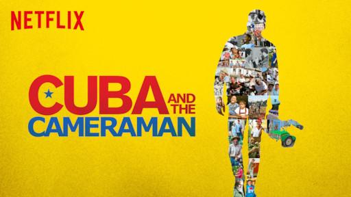 Cuba and the Cameraman   Netflix Official Site