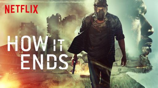 How It Ends | Netflix Official Site