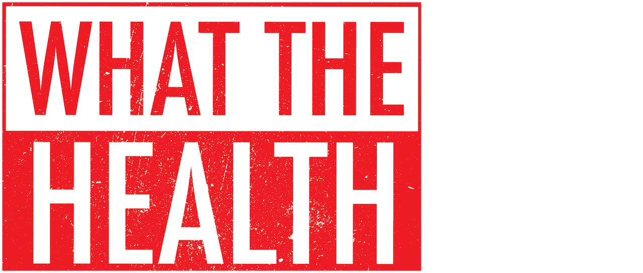 What the Health | Netflix