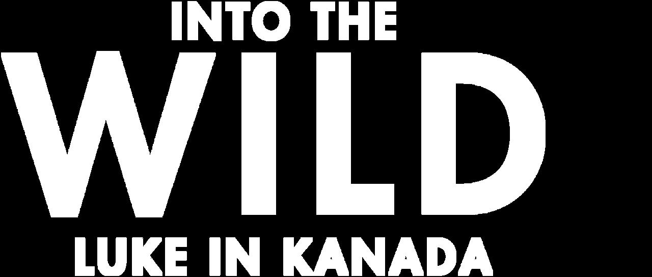 Into The Wild Luke In Canada Netflix