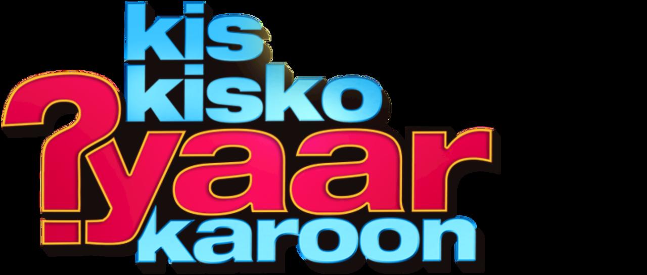 Kis Kisko Pyaar Karoon | Netflix