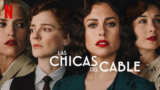 Las Chicas Del Cable Sitio Oficial De Netflix