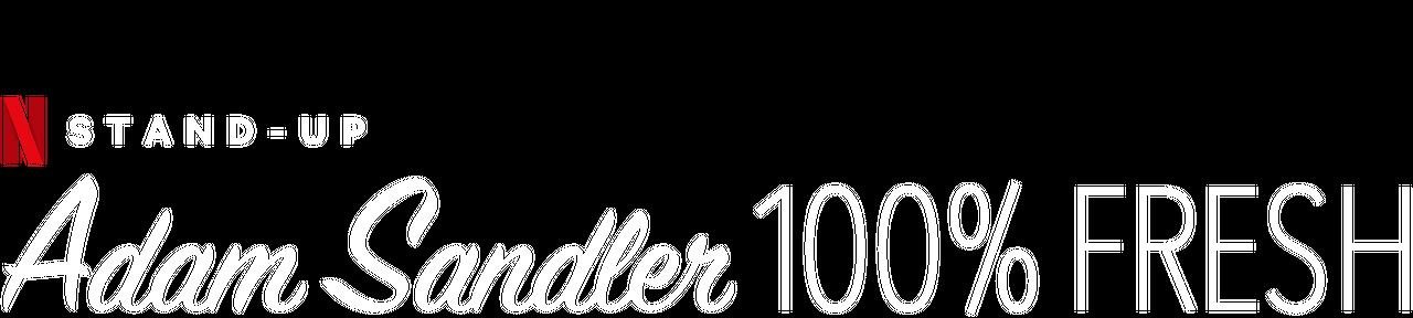 ADAM SANDLER 100% FRESH | Netflix Official Site