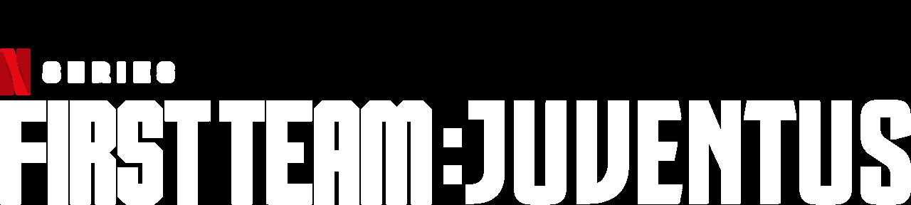 first team juventus netflix official site first team juventus netflix official